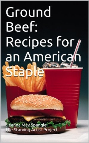Ground Beef: Recipes for an American Staple
