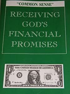 """Common Sense"" Receiving God's Financial Promises"