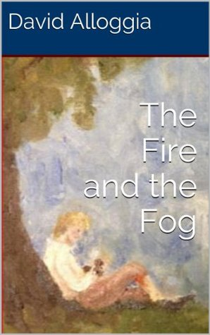 The Fire and the Fog