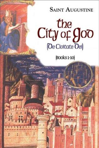The City of God: Books 1-10 (I/6)