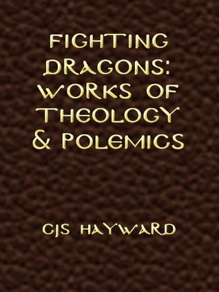 Fighting Dragons: Works of Theology and Polemics