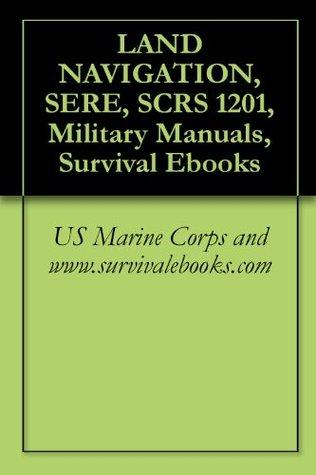 LAND NAVIGATION, SERE, SCRS 1201, Military Manuals, Survival Ebooks