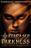 Released from the Darkness (Concealed in the Shadows)