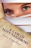A Case of Nosy Neighbors (Morning Shade Mystery)