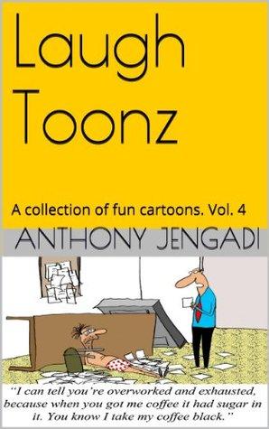 Laugh Toonz: A collection of fun cartoons. Vol. 4