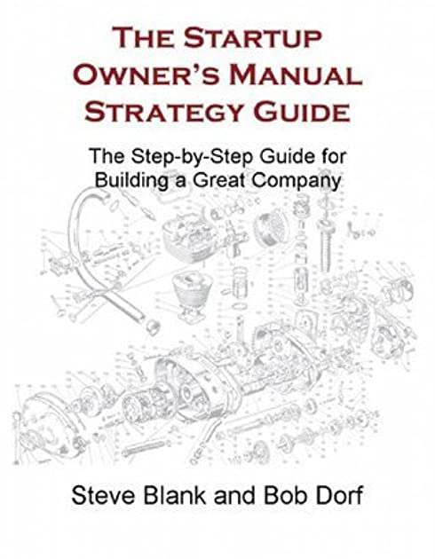 the startup owner s manual strategy guide by steve blank rh goodreads com Amazon $100 Startup Amazon Storyboard