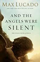 And the Angels Were Silent: Walking with Christ toward the Cross (The Bestseller Collection)