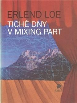 Tiché dny v Mixing Part by Erlend Loe