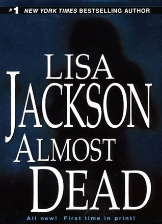 Almost Dead (San Francisco, #2) by Lisa Jackson