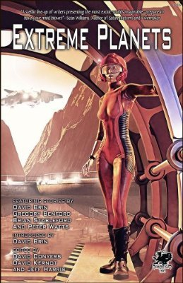 Extreme Planets: A Science Fiction Anthology of Alien Worlds