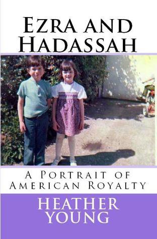 Ezra and Hadassah: A Portrait of American Royalty