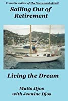 Sailing Out of Retirement: Living the Dream