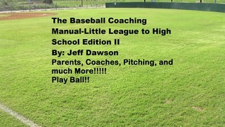 The Baseball Coaching Manual-Little League to High School Edition II
