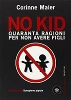 No Kid: Quaranta ragioni per non avere figli