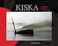 Kiska: The Japanese Occupation of an Alaska Island