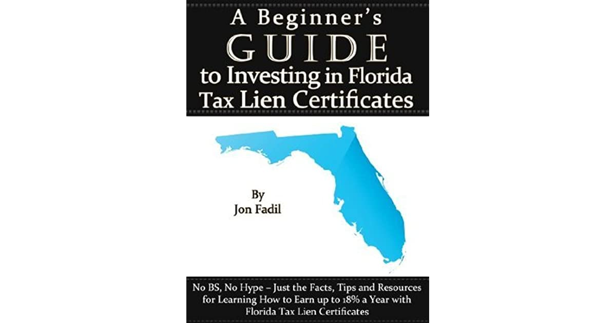 A Beginners Guide To Investing In Florida Tax Lien Certificates By