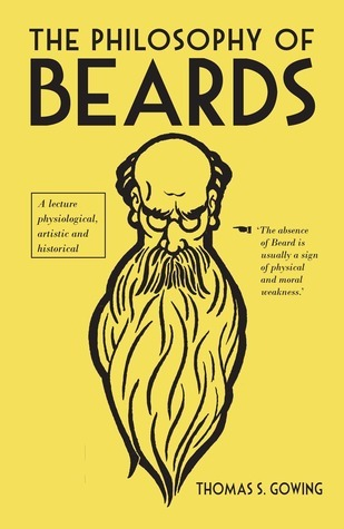 The Philosophy of Beards by Thomas S