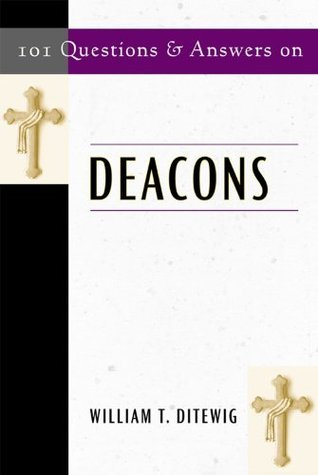 101 Questions & Answers on Deacons