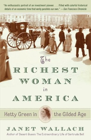 The Richest Woman in America - Hetty Green in the Gilded Age