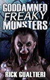 Goddamned Freaky Monsters (The Tome of Bill, #5)