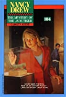 The Mystery of the Jade Tiger (Nancy Drew Book 104)