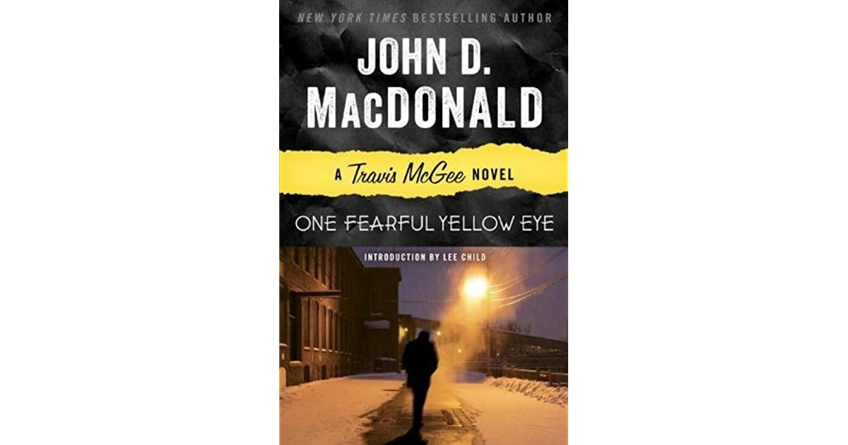 John D Macdonald Quotes: One Fearful Yellow Eye: A Travis McGee Novel By John D