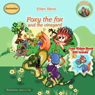 Foxy the Fox And the Vineyard (Children books collection: Adventures with Friends)