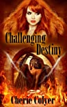 Challenging Destiny