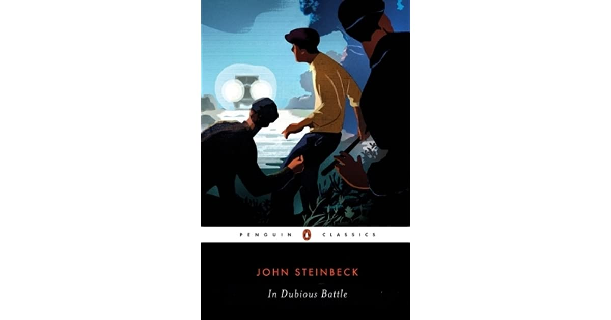 a summary of in dubious battle by john steinbeck Free dubious battle john steinbeck's in dubious battle - john steinbeck's in dubious battle summary this story opens with the main character.