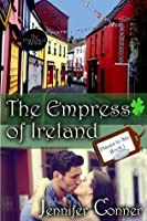 The Empress of Ireland (Places to See)