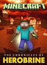 Minecraft: The Chronicles of Herobrine (Minecraft books)