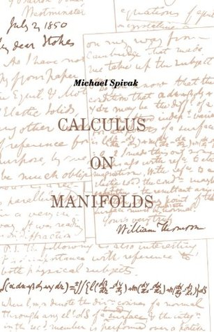 Calculus On Manifolds: A Modern Approach To Classical Theorems Of