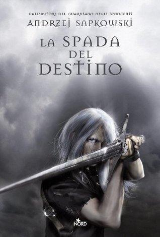 La spada del destino (La saga di Geralt di Rivia, #2)