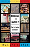 Shopping for Identity: The Marketing of Ethnicity