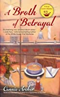 A Broth of Betrayal (Soup Lover's Mystery #2)