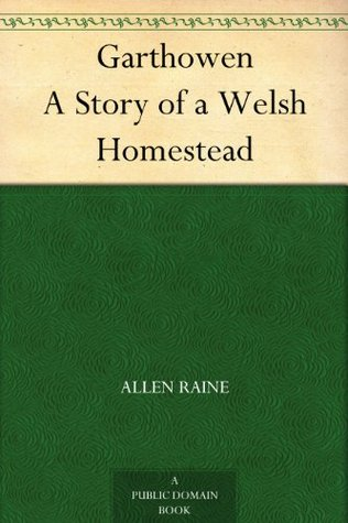Garthowen A Story of a Welsh Homestead