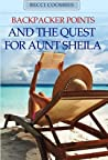 Backpacker Points and the Quest for Aunt Sheila: one girl's travels, tips and tricks