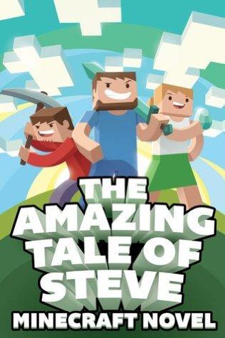 The Amazing Tale of Steve: A Minecraft Novel!