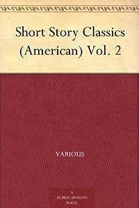 Short Story Classics (American) Vol. 2