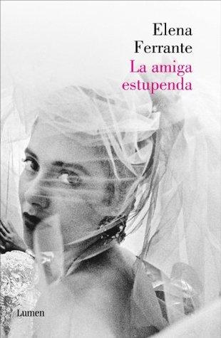 La amiga estupenda by Elena Ferrante