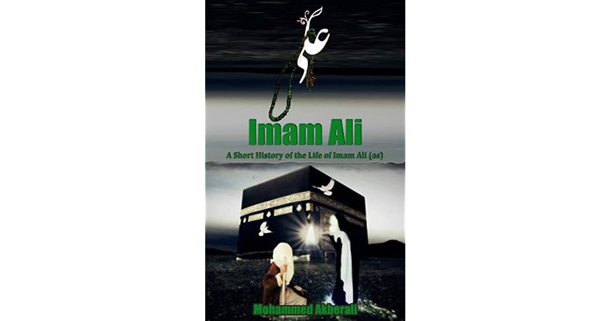 Biography of Imam Ali: A short History of Imam Ali (Biographical series about the Imams Book 1)