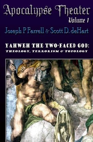 Yahweh The Two-Faced God: Theology, Terrorism, and Topology (Apocalypse Theater)