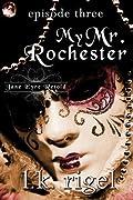 My Mr. Rochester 3 (Jane Eyre Retold, #3)