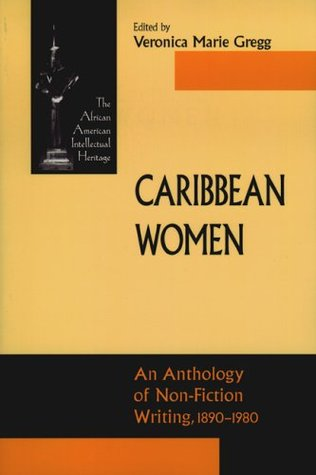 Caribbean Women: An Anthology of Non-Fiction Writing, 1890-1981
