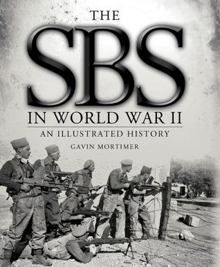 The SBS in World War II  An Illustrated History (Osprey General Military)