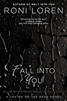 Fall Into You (Loving on the Edge #3)