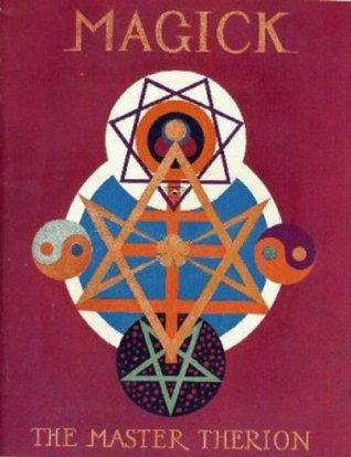 Aleister Crowley magick in theory and practice