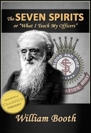 The Seven Spirits, or What I Teach My Officers by William Booth