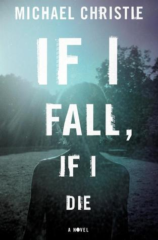Download If I Fall If I Die By Michael Christie