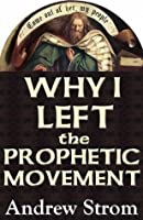 WHY I LEFT the PROPHETIC MOVEMENT